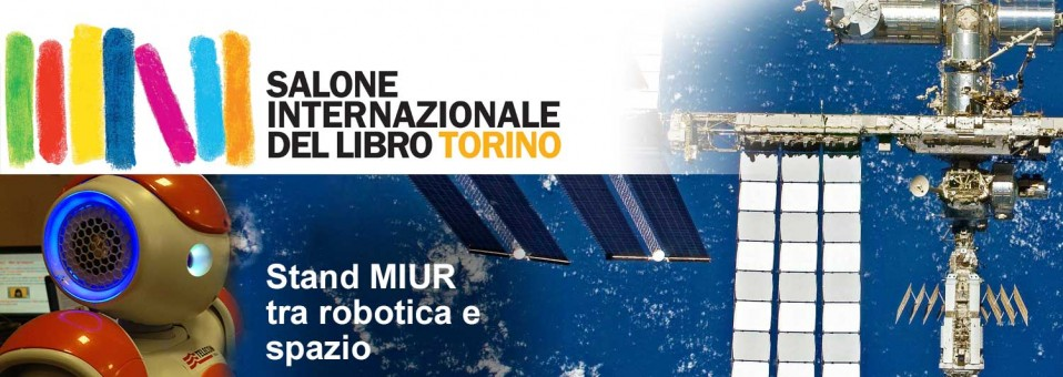 Salone del Libro di Torino 2014 – stand MIUR tra robotica e spazio
